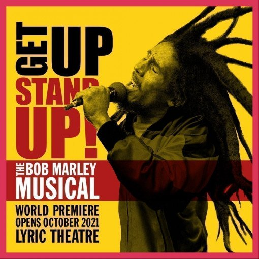 Get Up, Stand Up! The Bob Marley Musical