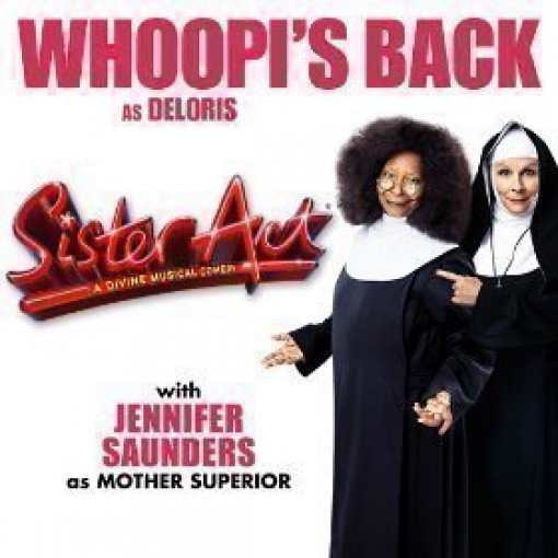 Whoopi Goldberg and Jennifer Saunders to star in SISTER ACT in London - Summer 2020