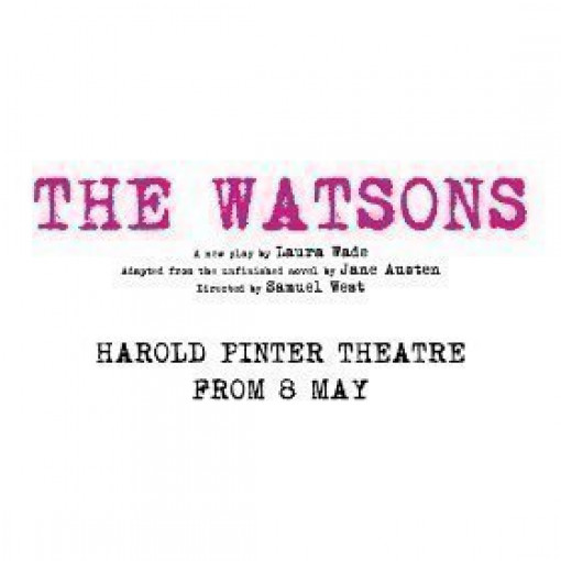 London première of Laura Wade's THE WATSONS