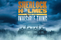 Sherlock Holmes and The Invisible Thing