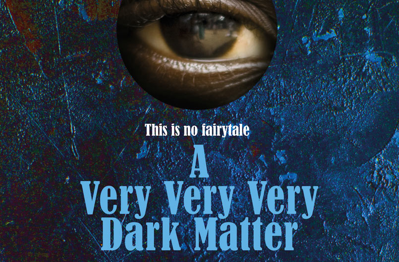 Image result for a very very dark matter