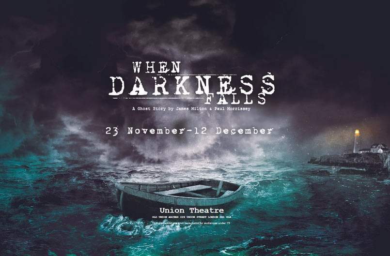 When Darkness Falls - Union Theatre
