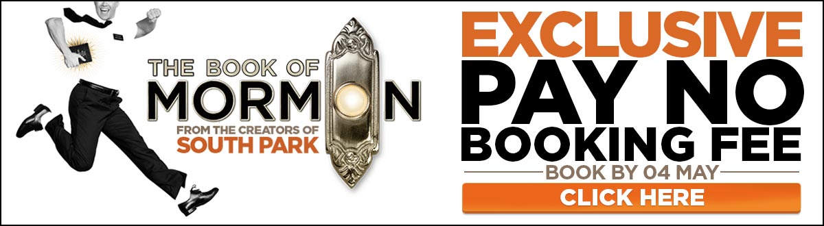 THE BOOK OF MORMON - NO BOOKING FEES