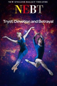 New English Ballet Theatre - Tryst: Devotion and Betrayal